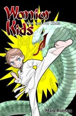 Warrior Kids: Not Just for Kicks (Paperback)