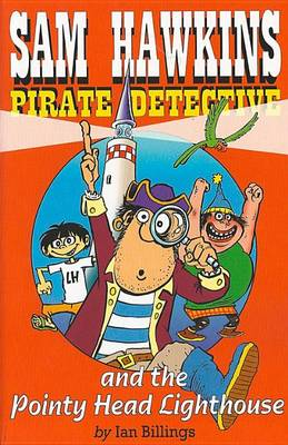 Sam Hawkins Pirate Detective and The Pointy Head Lighthouse (Paperback)