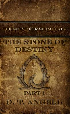 The Stone of Destiny: Part 1 - The Quest for Shambhala (Paperback)