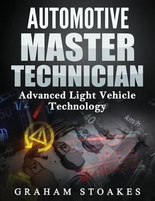 Automotive Master Technician: Advanced Light Vehicle Technology (Paperback)