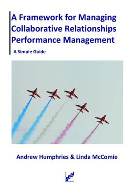 A Framework for Managing Collaborative Relationships Performance Management: A Simple Guide (Paperback)
