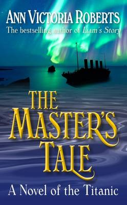 The Master's Tale: A Novel of the Titanic (Paperback)