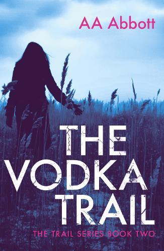 The Vodka Trail: Dyslexia-Friendly - Trail Series Vol. 2 (Paperback)