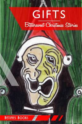 Gifts: Bittersweet Christmas Stories (Paperback)