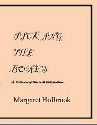 Picking the Bones: A Collection of Tales in the Folk Tradition (Paperback)
