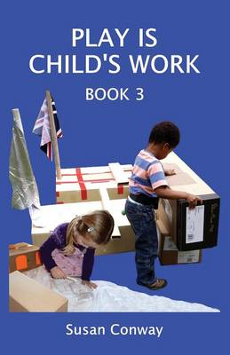 Play is Child's Work: Book 3 (Paperback)