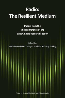 Radio: The Resilient Medium: Papers from the Third Conference of the ECREA Radio Research Section (Paperback)
