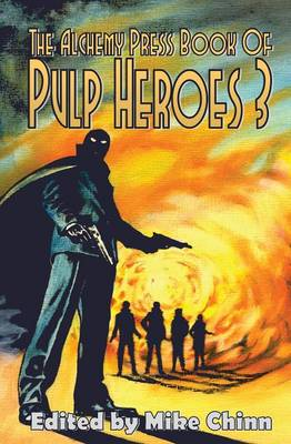 The Alchemy Press Book of Pulp Heroes 3 (Paperback)