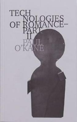 Technologies of Romance - Part II - Technologies of Romance 2 (Paperback)
