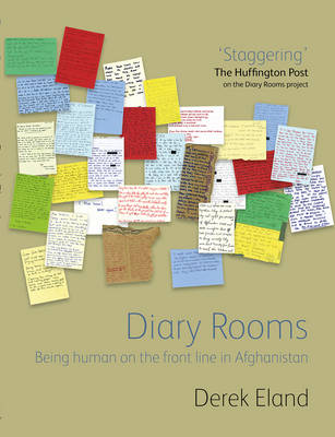 Diary Rooms: Being Human on the Front Line in Afghanistan (Paperback)