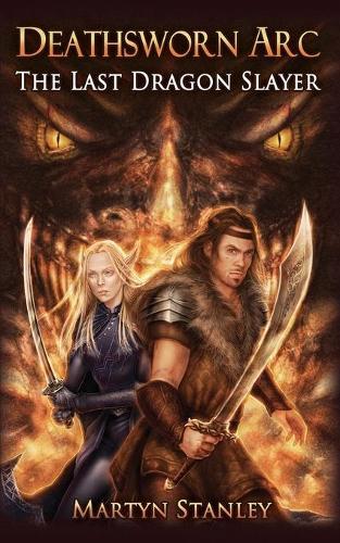 Deathsworn Arc: 1: The Last Dragon Slayer (Paperback)