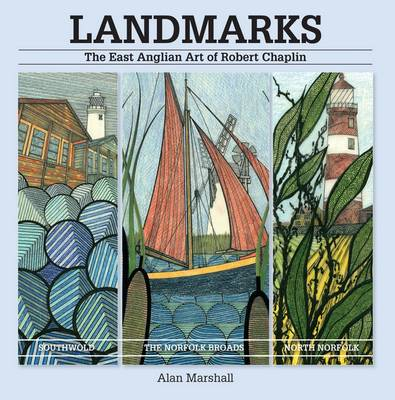 Landmarks: The East Anglian Art of Robert Chaplin (Paperback)