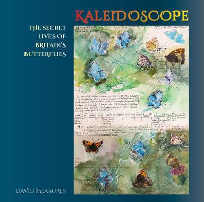 Kaleidoscope: The Secret Lives of Britain's Butterflies (Hardback)