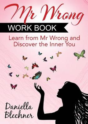 Mr. Wrong Work Book: Learn from Mr. Wrong and Discover the Inner You 2015 (Paperback)