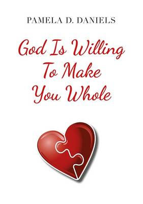 God is Willing to Make You Whole (Paperback)