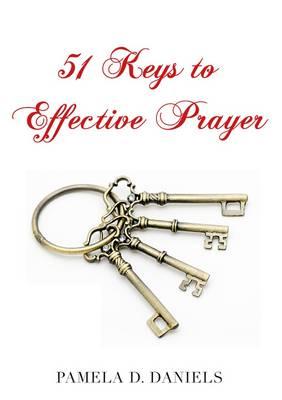 51 Keys to Effective Prayer (Paperback)