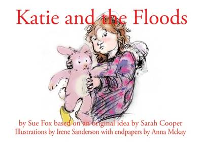 Katie and the Floods: A Young Girl Experiences the Carlisle Floods of December 2015 Brought by Storm Desmond (Book)