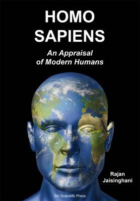 Homo Sapiens: An Appraisal of Modern Humans (Paperback)
