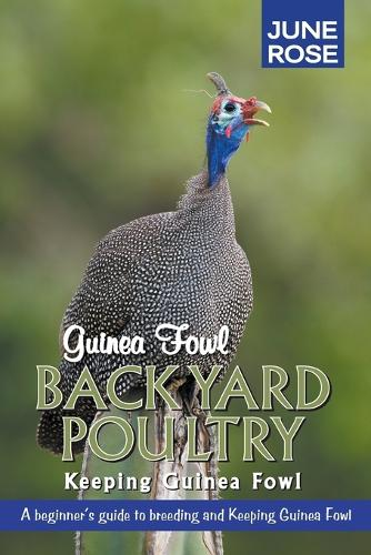 Guinea Fowl, Backyard Poultry: Keeping Guinea Fowl (Paperback)