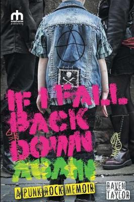 If I Fall Back Down Again: A Punk Rock Memoir (Paperback)