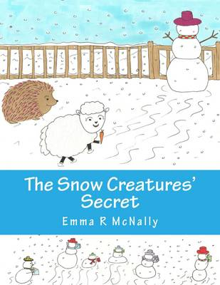 The Snow Creatures' Secret - Harold Huxley Rhyming Picture Books Volume 4 (Paperback)