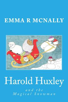 Harold Huxley and the Magical Snowman - The Adventures of Harold Huxley Volume 4 (Paperback)