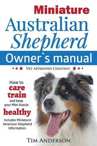Miniature Australian Shepherd: Owner's Manual (Paperback)