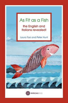 As Fit as a Fish: The English and Italians Revealed (Paperback)