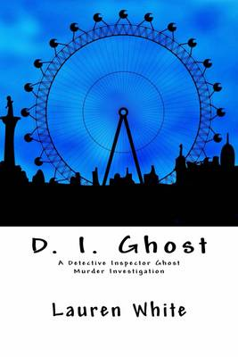 D. I. Ghost: A Detective Inspector Ghost Murder Mystery (Paperback)