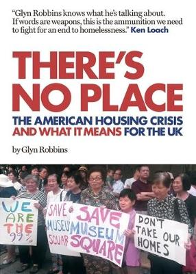 There's No Place: The American Housing Crisis and what it means for the UK (Paperback)