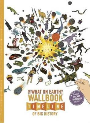 The What on Earth? Wallbook Timeline of Big History: The Incredible Story of Planet Earth from the Big Bang to the Present Day (Paperback)