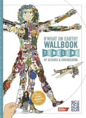 The What on Earth? Wallbook Timeline of Science & Engineering: The Amazing Story of Human Invention from the Stone Age to the Present Day (Paperback)
