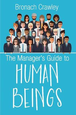 The Manager's Guide to Human Beings: Understanding our human nature at work (Paperback)