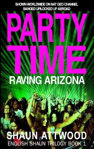 Party Time: Raving Arizona - English Shaun Trilogy 1 (Paperback)