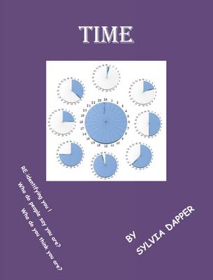 Time: Re-Identifying You. Who Do People Think That You are? Who Do You Say You are? (Paperback)