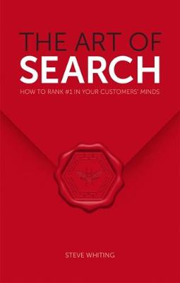The Art of Search: How to Rank #1 in Your Customers' Minds (Paperback)