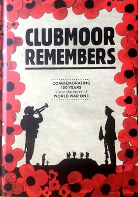 Clubmoor Remembers: Commemorating 100 Years Since the Start of World War One (Hardback)