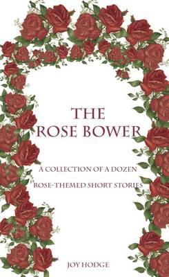 The Rose Bower (Hardback)