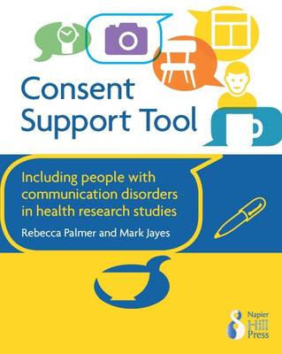 Consent Support Tool: Including People with Communication Disorders in Health Research Studies (Paperback)