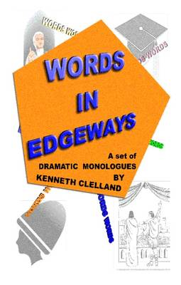 Words in Edgeways: Set of Dramatic Monologues (Paperback)