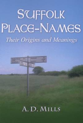 Suffolk Place-Names: Their Origins and Meanings (Paperback)