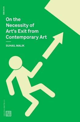 On the Necessity of Art's Exit from Contemporary Art (Paperback)