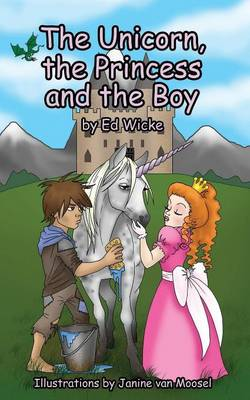 The Unicorn, the Princess and the Boy (Paperback)