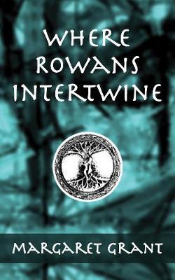 Where Rowans Intertwine (Paperback)