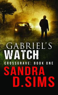 Gabriel's Watch - Crossgrave Book one (Paperback)