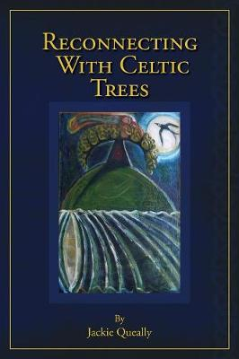 Reconnecting with Celtic Trees (Paperback)