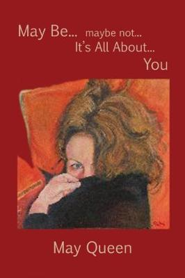 May Be... maybe not... It's All About... You (Paperback)