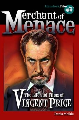 Merchant of Menace: The Life and Films of Vincent Price (Paperback)