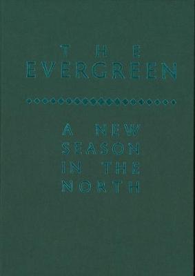 The Evergreen: A New Season in the North (Hardback)
