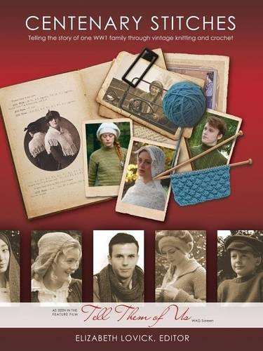 Centenary Stitches: Telling the Story of One Family's War Through Vintage Knitting Patterns (Paperback)